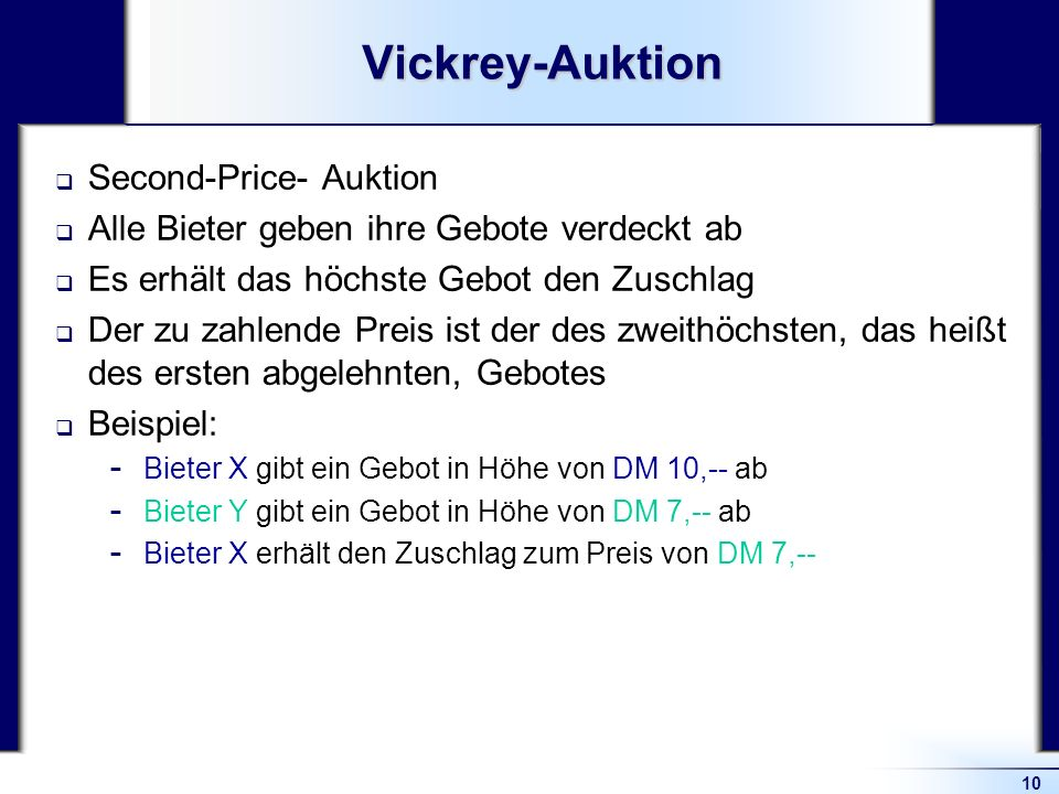 Vickrey-Auktion Second-Price- Auktion