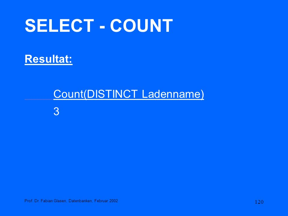 SELECT - COUNT Resultat: Count(DISTINCT Ladenname) 3
