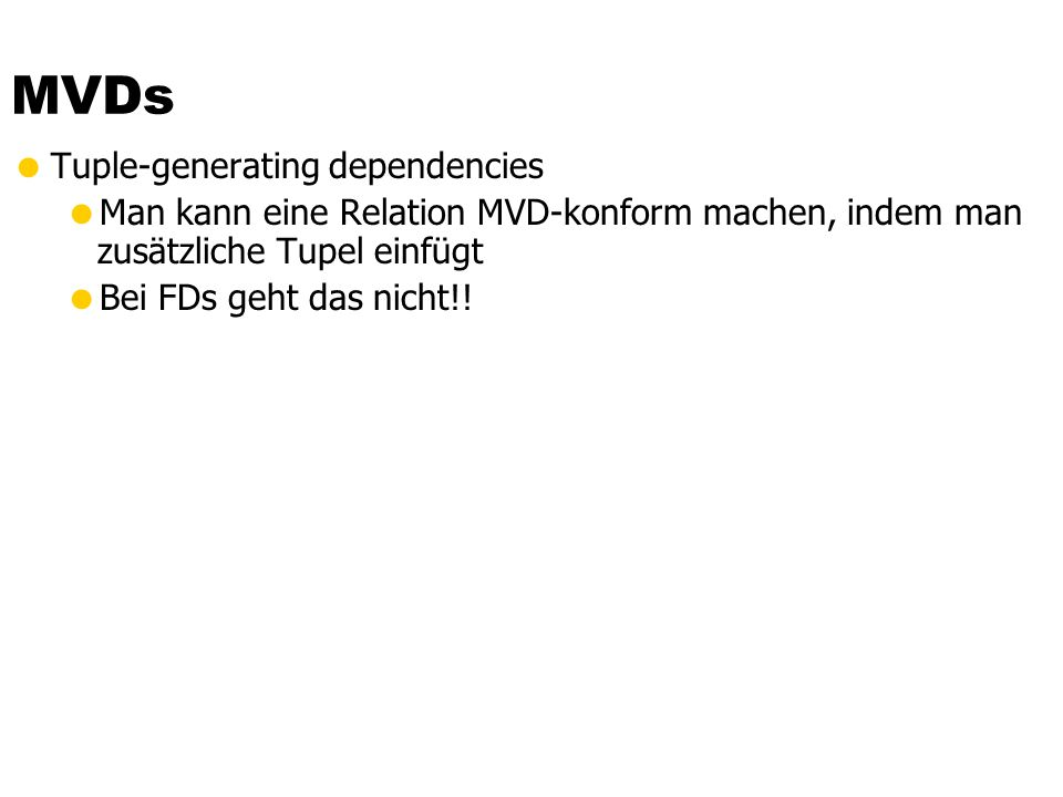 MVDs Tuple-generating dependencies