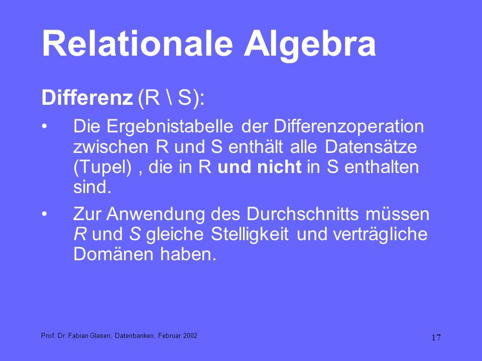 Relationale Algebra Differenz (R \ S):