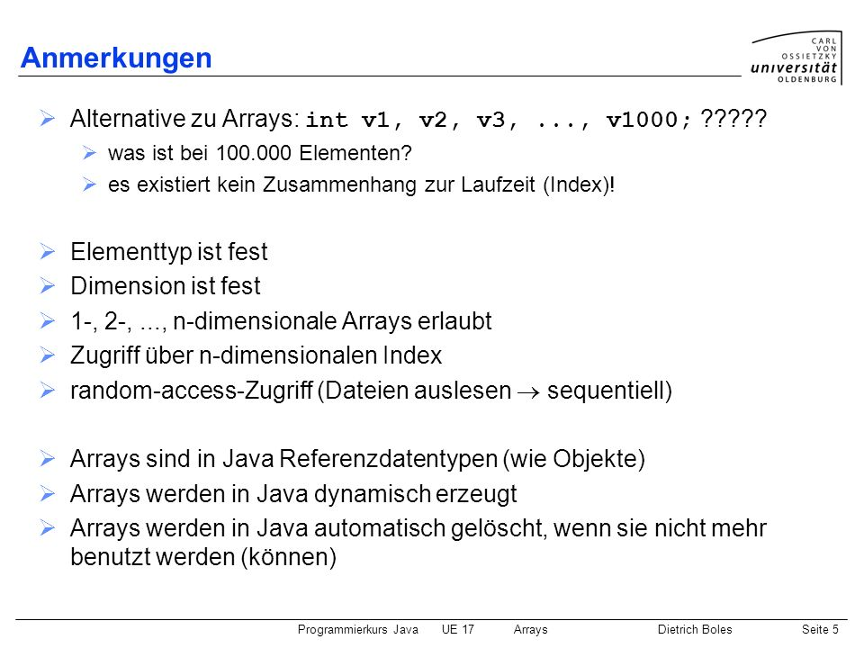 Anmerkungen Alternative zu Arrays: int v1, v2, v3, ..., v1000;
