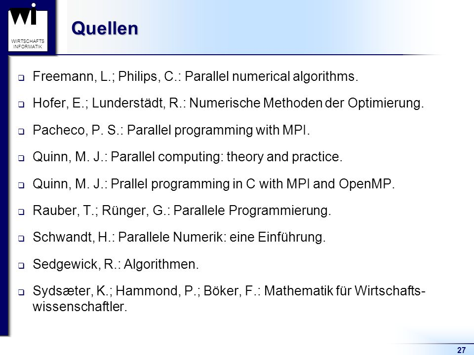 Quellen Freemann, L.; Philips, C.: Parallel numerical algorithms.