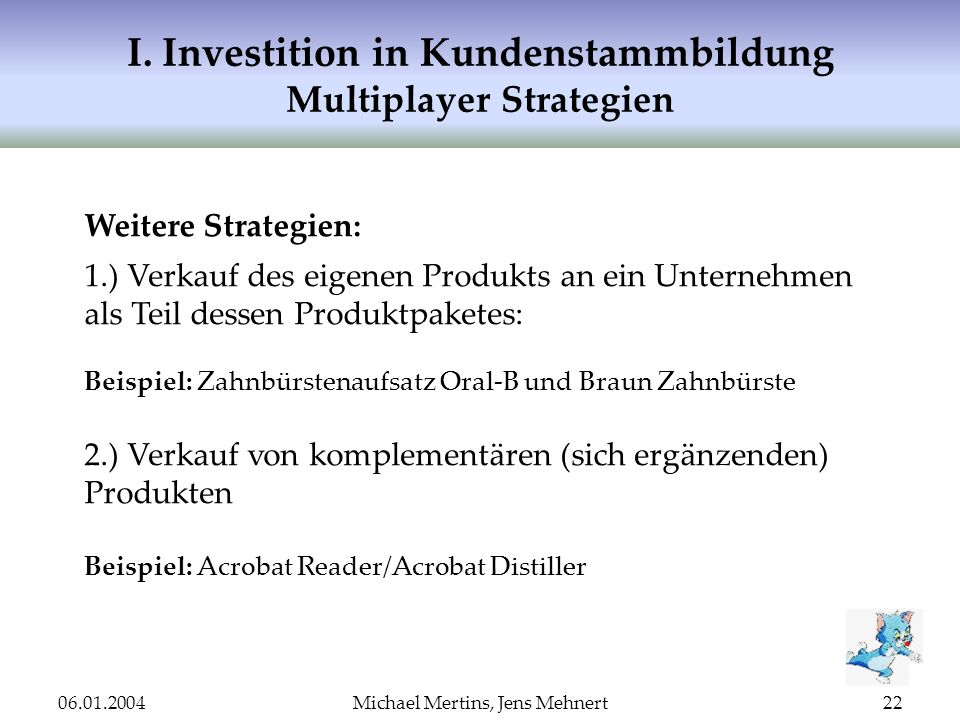 I. Investition in Kundenstammbildung Multiplayer Strategien