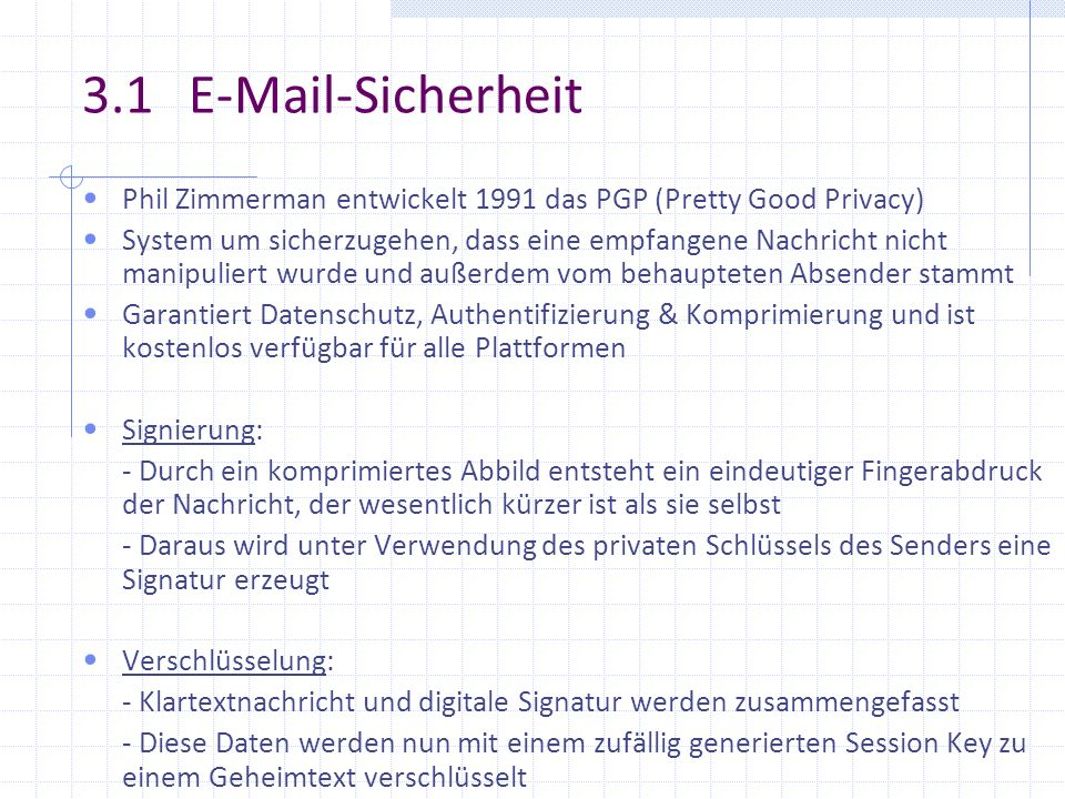 3.1  -Sicherheit Phil Zimmerman entwickelt 1991 das PGP (Pretty Good Privacy)