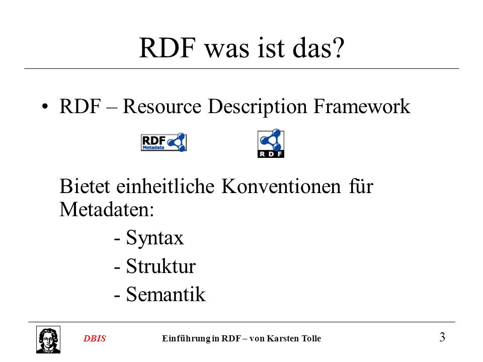 RDF was ist das RDF – Resource Description Framework