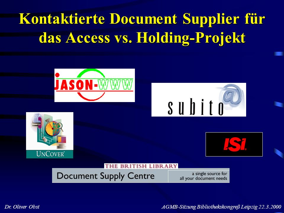 Kontaktierte Document Supplier für das Access vs. Holding-Projekt