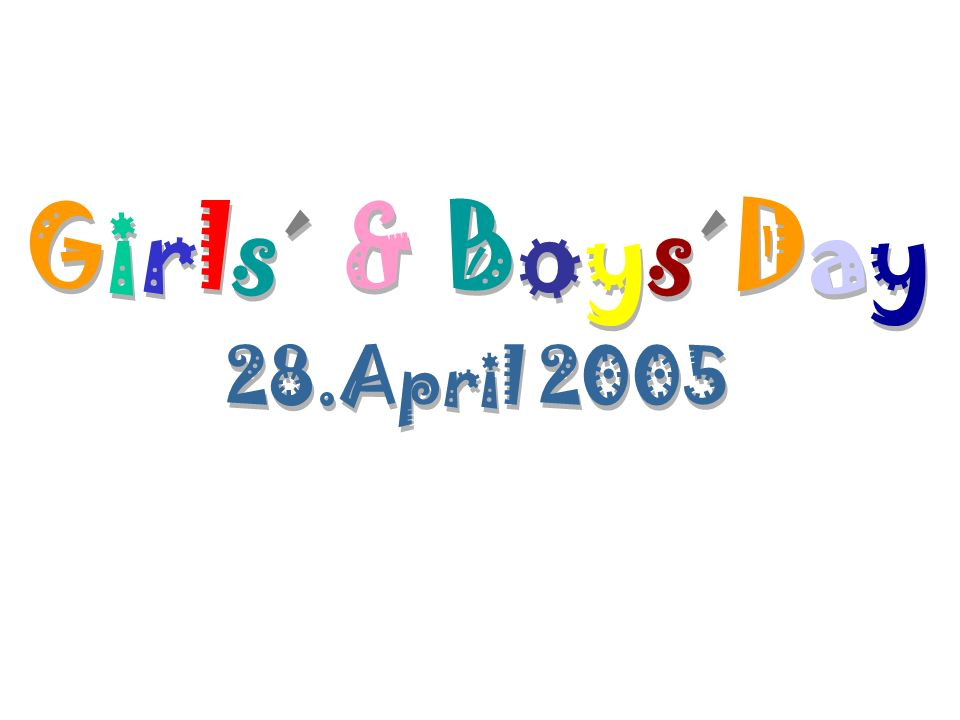 Girls´ & Boys´Day Girls´ & Boys´Day