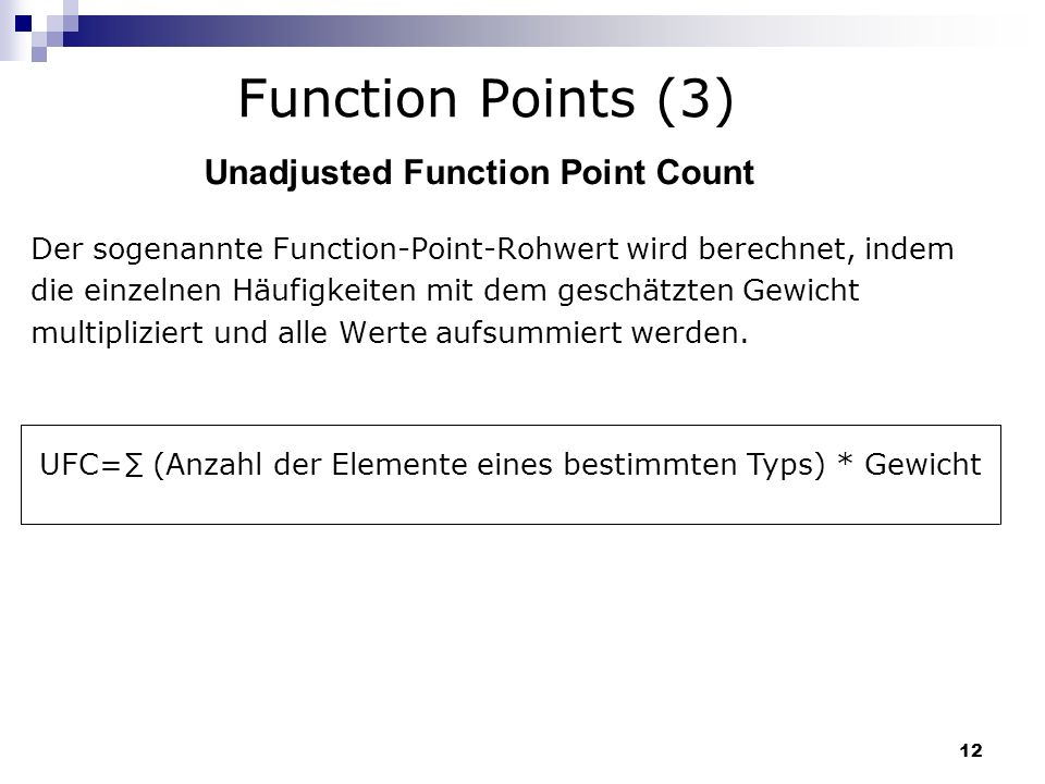 Function Points (3) Unadjusted Function Point Count