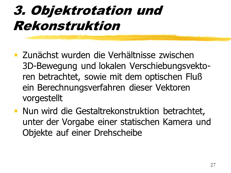 3. Objektrotation und Rekonstruktion