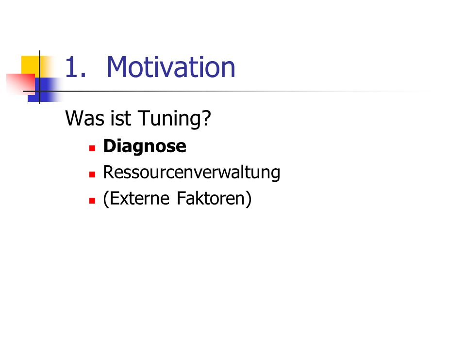 Motivation Was ist Tuning Diagnose Ressourcenverwaltung