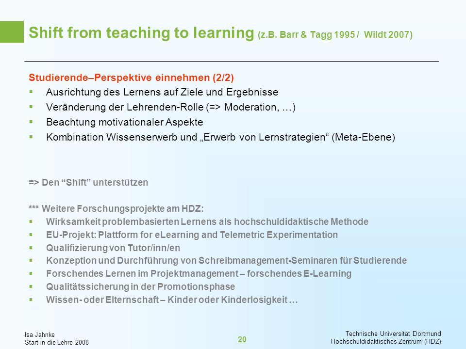 Shift from teaching to learning (z.B. Barr & Tagg 1995 / Wildt 2007)