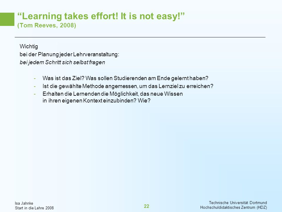 Learning takes effort! It is not easy! (Tom Reeves, 2008)