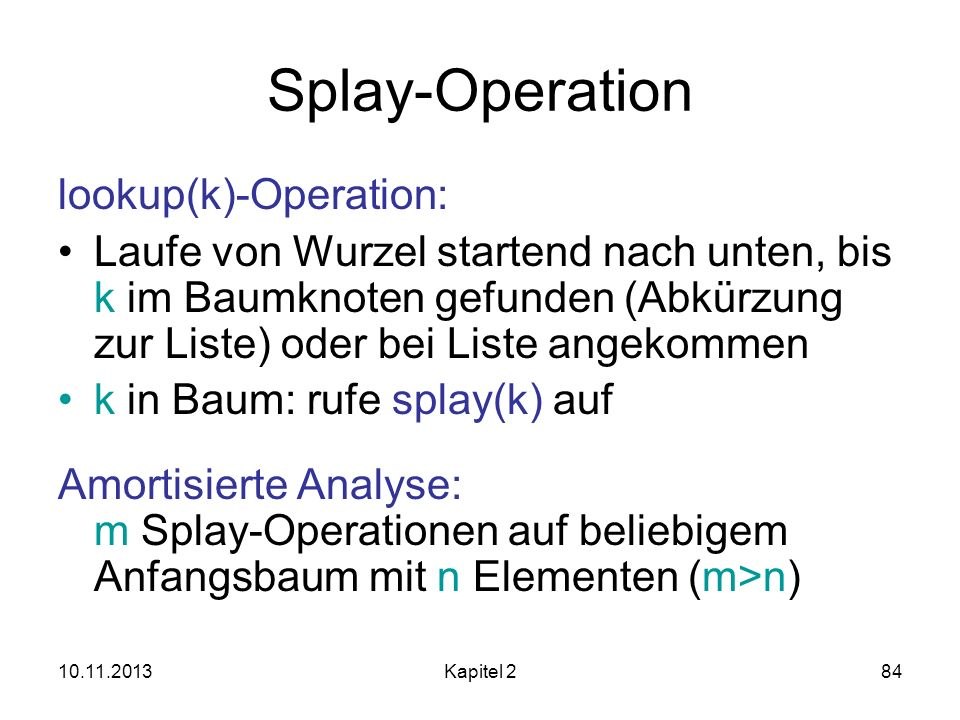 Splay-Operation lookup(k)-Operation: