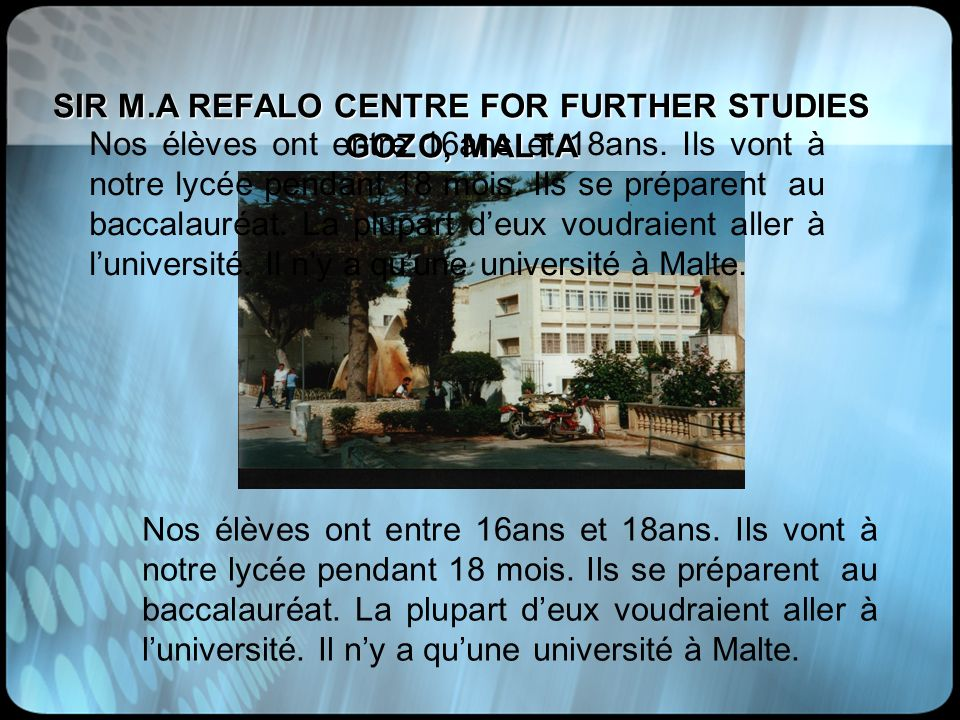 SIR M.A REFALO CENTRE FOR FURTHER STUDIES GOZO, MALTA