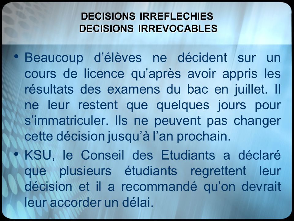 DECISIONS IRREFLECHIES DECISIONS IRREVOCABLES