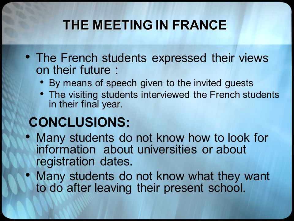 THE MEETING IN FRANCE CONCLUSIONS: