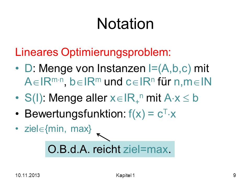 Notation Lineares Optimierungsproblem: