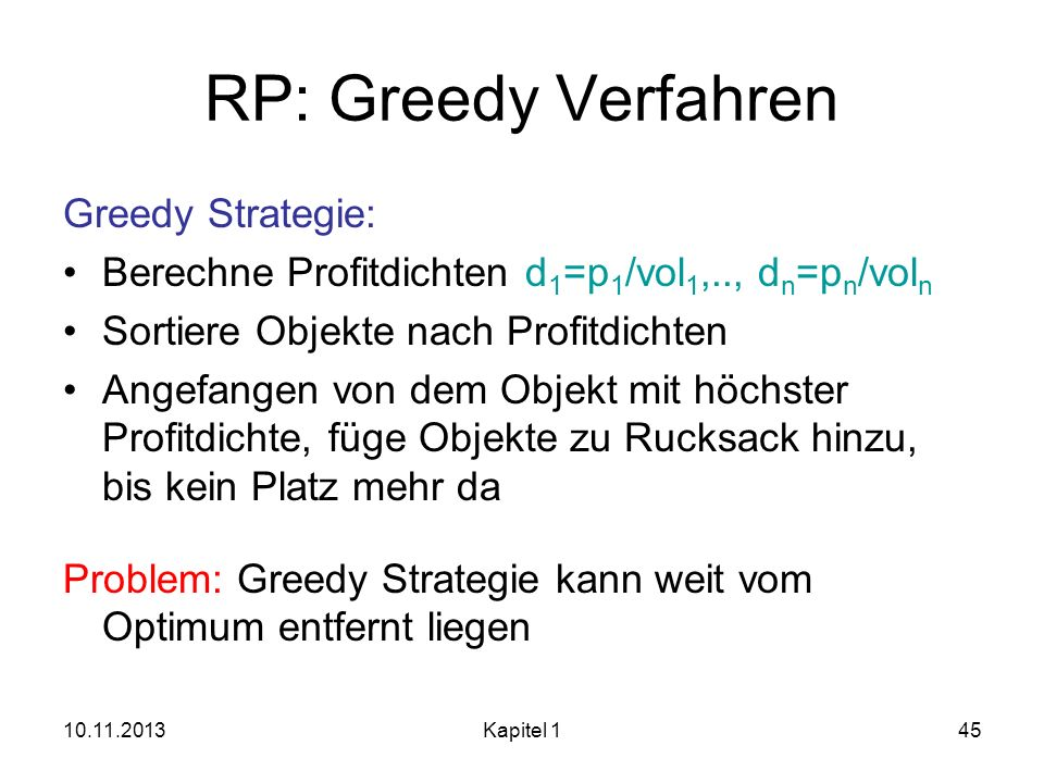 RP: Greedy Verfahren Greedy Strategie: