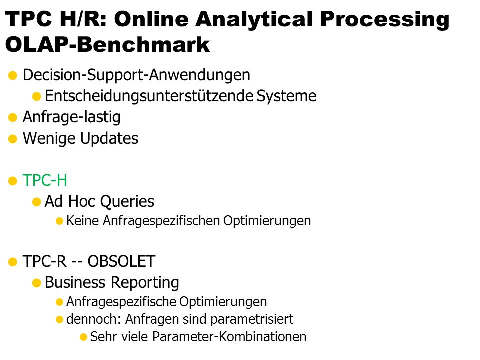 TPC H/R: Online Analytical Processing OLAP-Benchmark