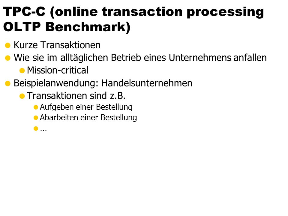 TPC-C (online transaction processing OLTP Benchmark)