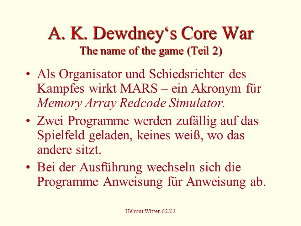 A. K. Dewdney's Core War The name of the game (Teil 2)