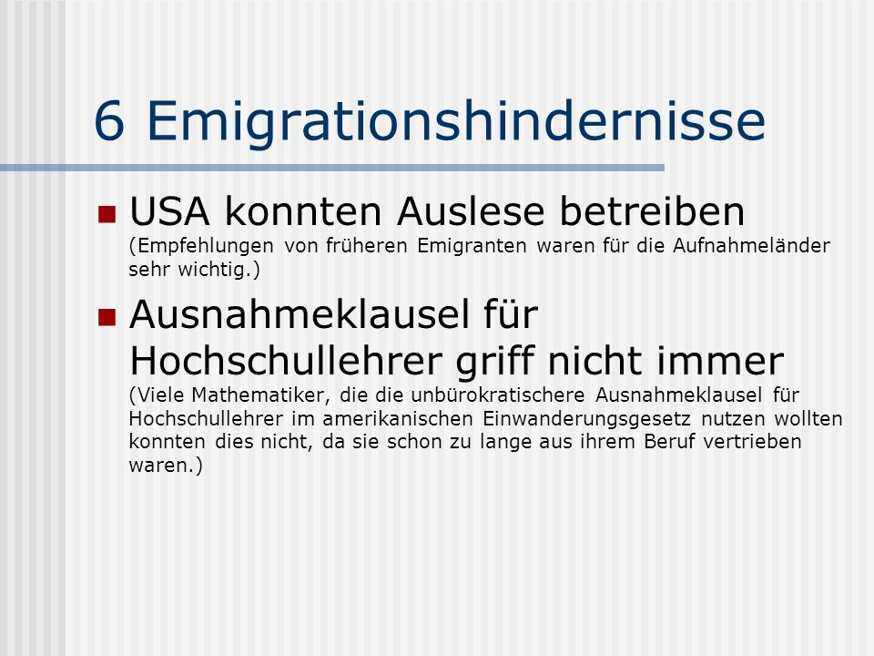 6 Emigrationshindernisse