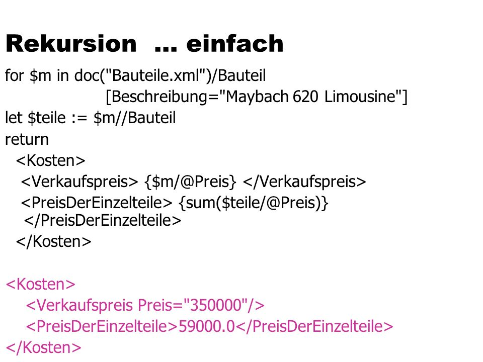 Rekursion … einfach for $m in doc( Bauteile.xml )/Bauteil