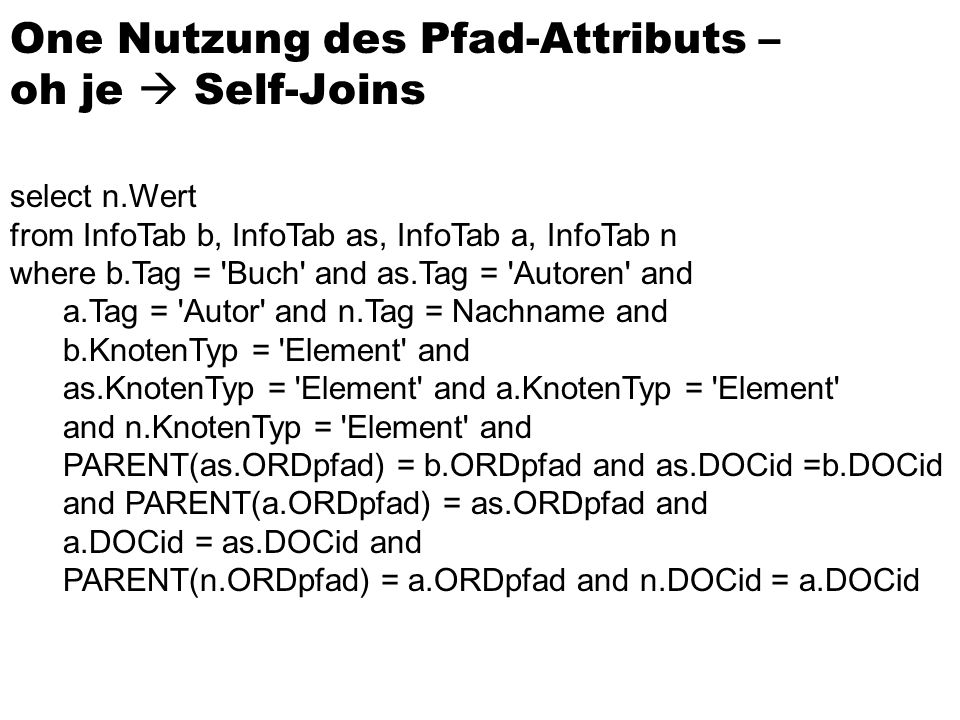 One Nutzung des Pfad-Attributs – oh je  Self-Joins