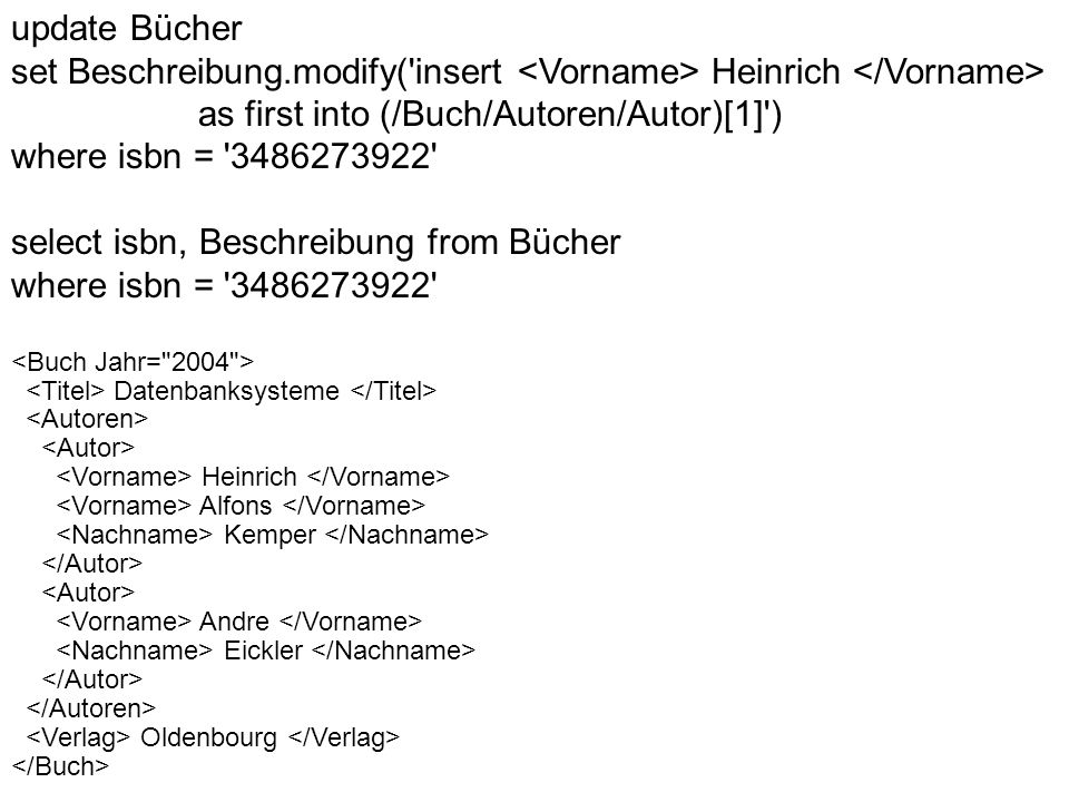 as first into (/Buch/Autoren/Autor)[1] ) where isbn =