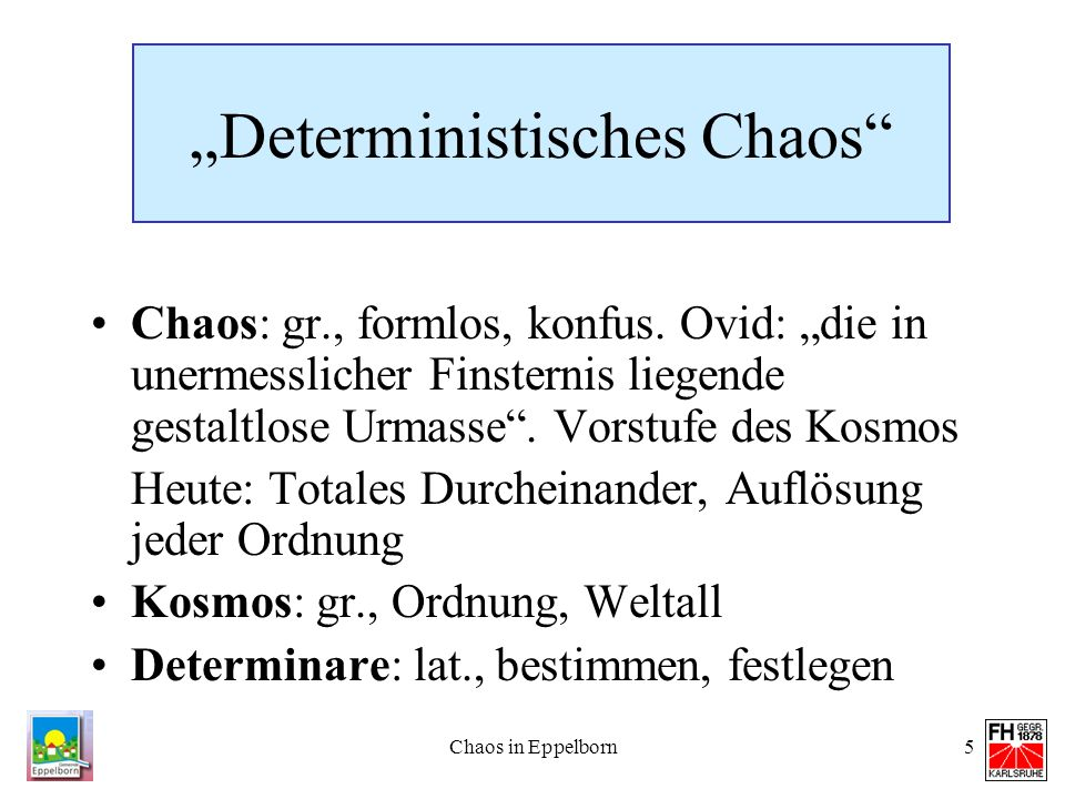 """Deterministisches Chaos"