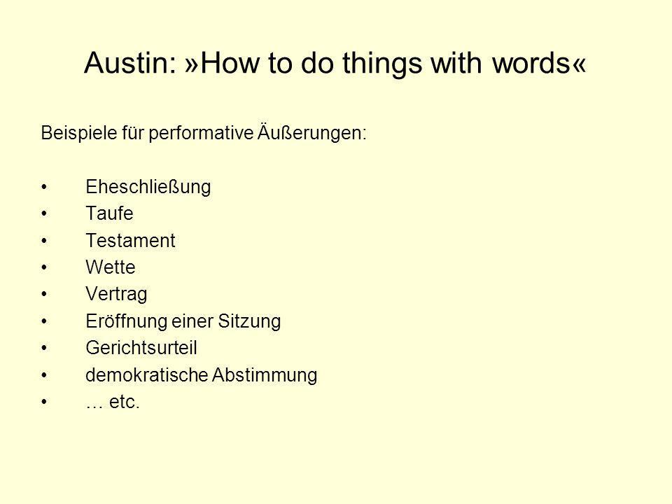 Austin: »How to do things with words«