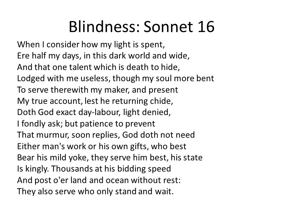 Blindness: Sonnet 16 When I consider how my light is spent,