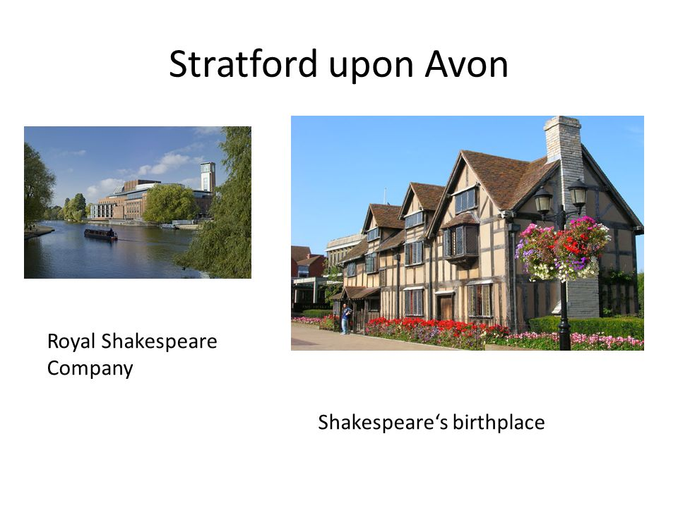 Stratford upon Avon Royal Shakespeare Company Shakespeare's birthplace