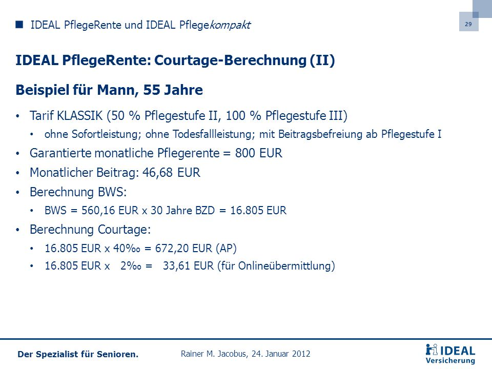 IDEAL PflegeRente: Courtage-Berechnung (II)