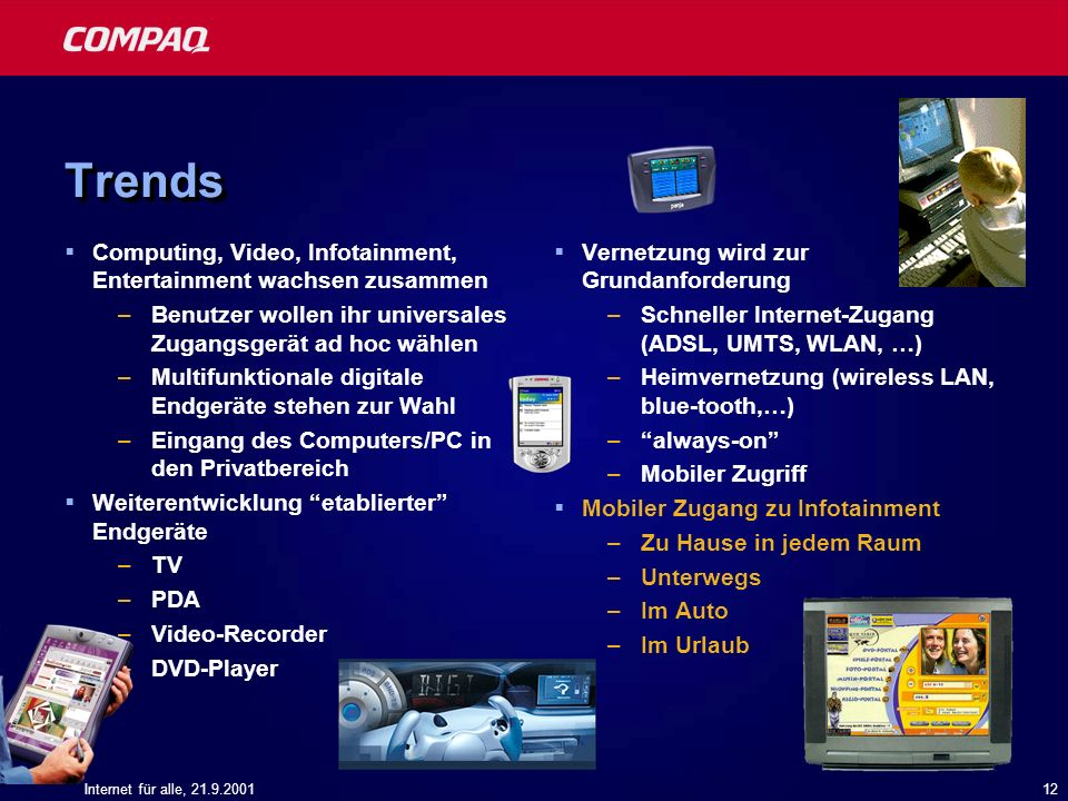 Trends Computing, Video, Infotainment, Entertainment wachsen zusammen