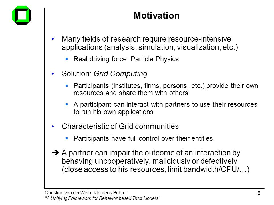 Motivation Many fields of research require resource-intensive applications (analysis, simulation, visualization, etc.)