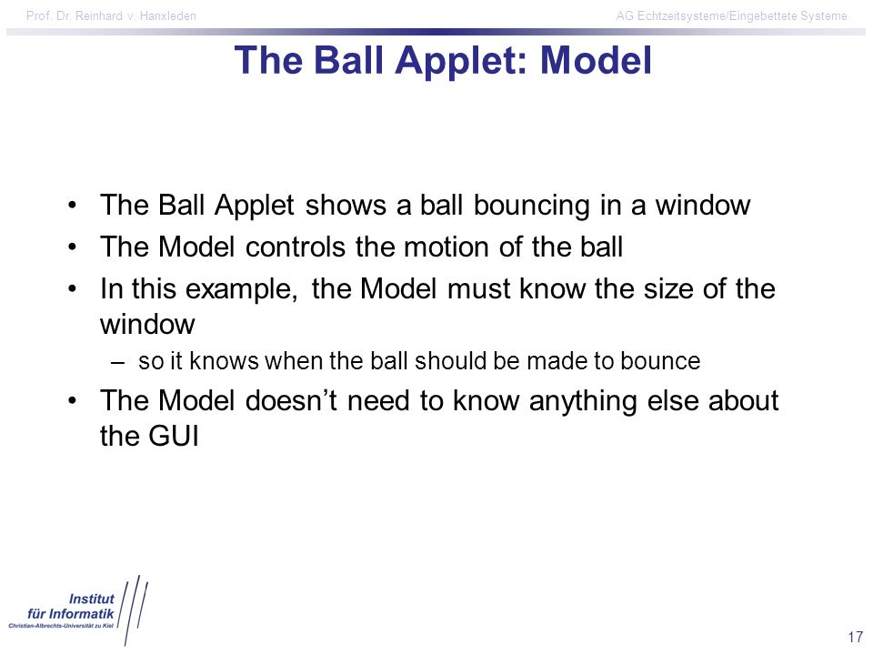The Ball Applet: Model The Ball Applet shows a ball bouncing in a window. The Model controls the motion of the ball.