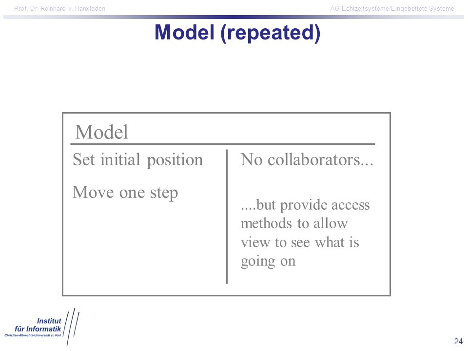 Model (repeated) Model Set initial position Move one step