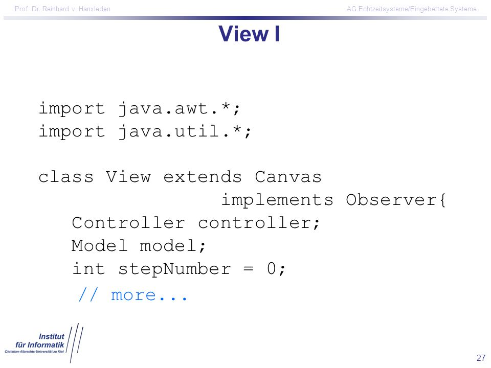 View I // more... import java.awt.*; import java.util.*;