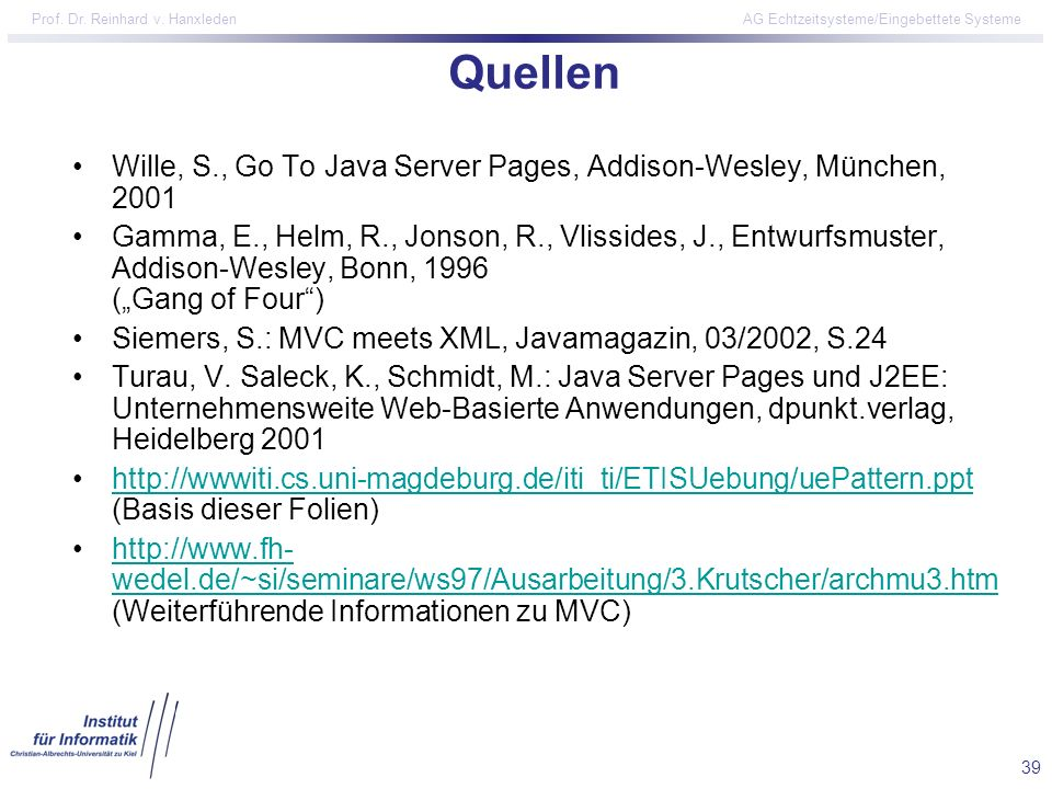 Quellen Wille, S., Go To Java Server Pages, Addison-Wesley, München,