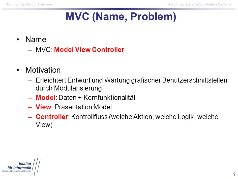 MVC (Name, Problem) Name Motivation MVC: Model View Controller