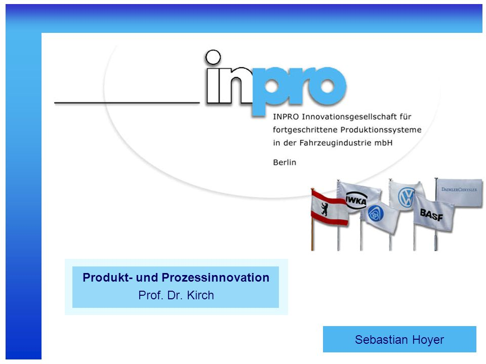 Produkt- und Prozessinnovation Prof. Dr. Kirch
