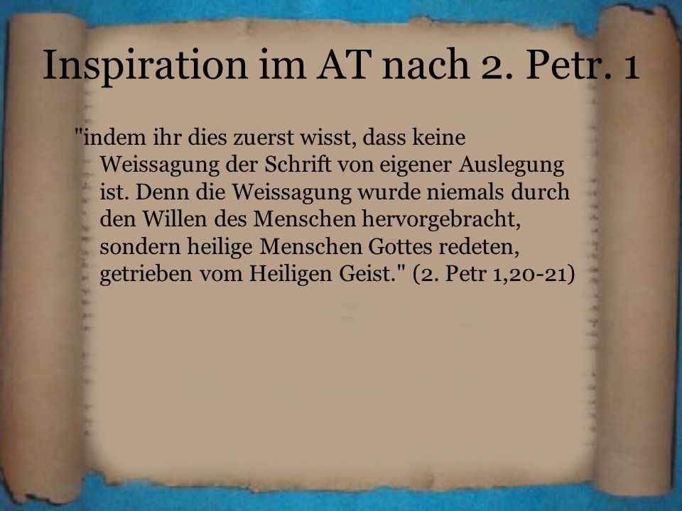 Inspiration im AT nach 2. Petr. 1