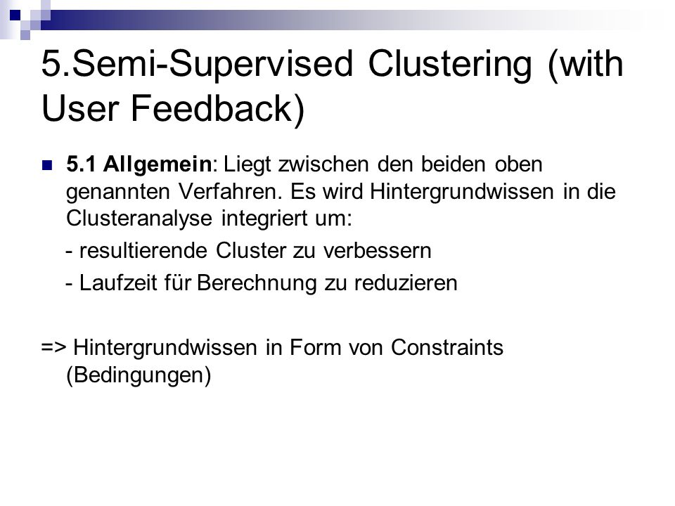 5.Semi-Supervised Clustering (with User Feedback)