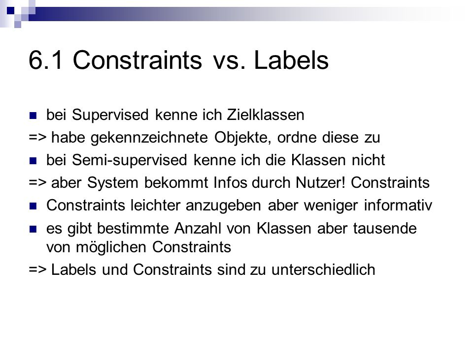 6.1 Constraints vs. Labels bei Supervised kenne ich Zielklassen
