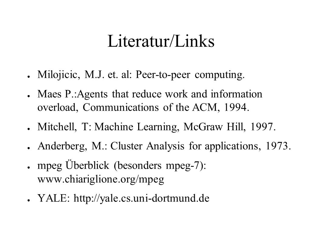 Literatur/Links Milojicic, M.J. et. al: Peer-to-peer computing.