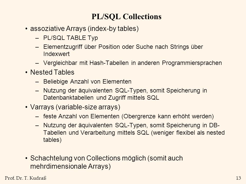 PL/SQL Collections assoziative Arrays (index-by tables) Nested Tables