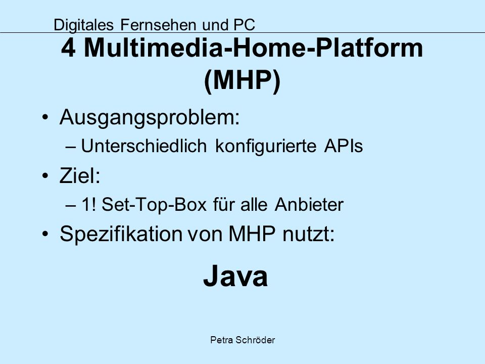 4 Multimedia-Home-Platform (MHP)