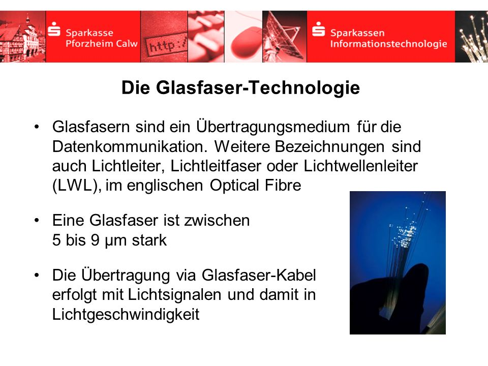 Die Glasfaser-Technologie