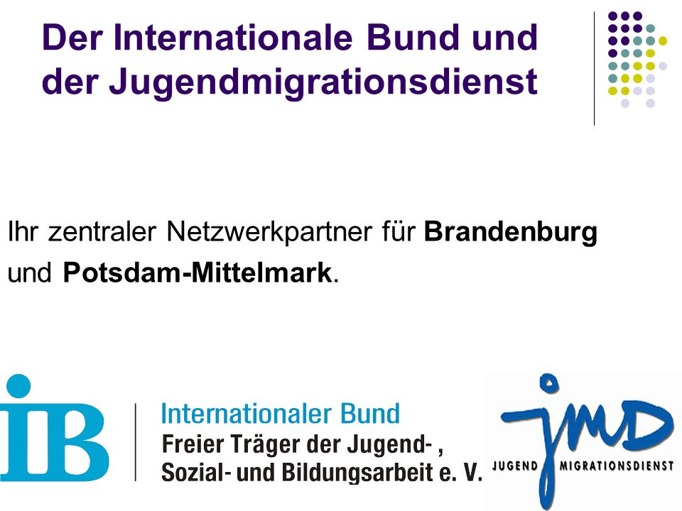 Der Internationale Bund und der Jugendmigrationsdienst